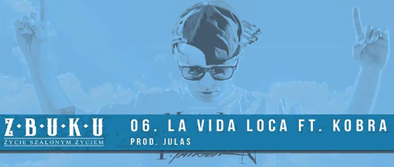 ZBUKU ft. Kobra - La Vida Loca czasoumilacz