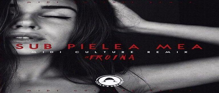 Sub Pielea Mea - Carla's Dreams czasoumilacz