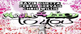 David Guetta, Cedric Gervais & Chris Willis – Would I Lie To You