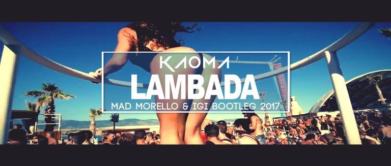 Kaoma - Lambada (Mad Morello & Igi Bootleg 2017) czasoumilacz