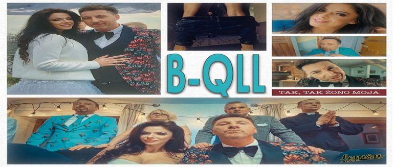 B-QLL - Tak, tak żono moja czasoumilacz