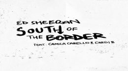 Ed Sheeran - South of the Border (feat. Camila Cabello & Cardi B) czasoumilacz